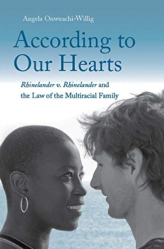 book cover for According to our Hearts Rhinelander v. Rhinelander and the Law of the Multiracial Family