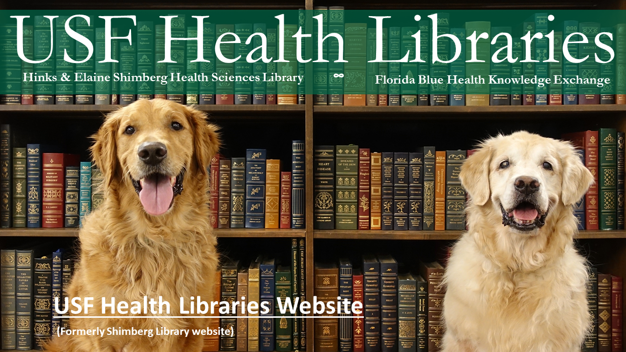 Image showing two golden retriever dogs in front of bookshelves. Text: USF Health Libraries, Hinks and Elaine Shimberg Health Sciences Library, Florida Blue Health Knowledge Exchange. USF Health LIbraries website. (Formerly Shimberg Library website.)