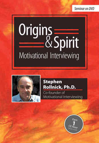 Origins & spirit of motivational interviewing