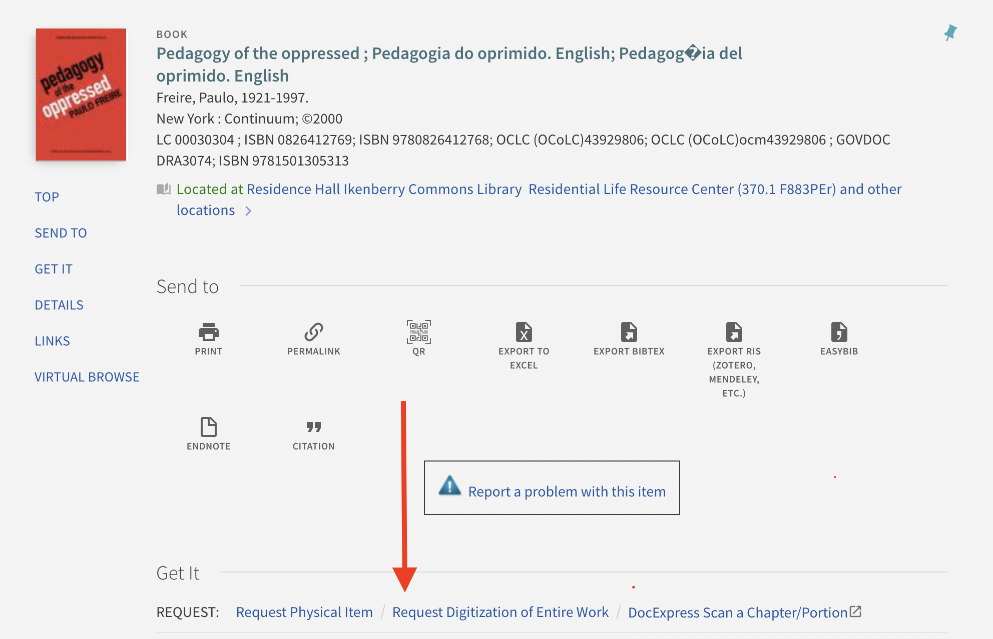 The library catalog page for the book Pedagogy of the Oppressed with an arrow pointing to the Request Digitization of Entire Work option under the Get It section of the catalog entry