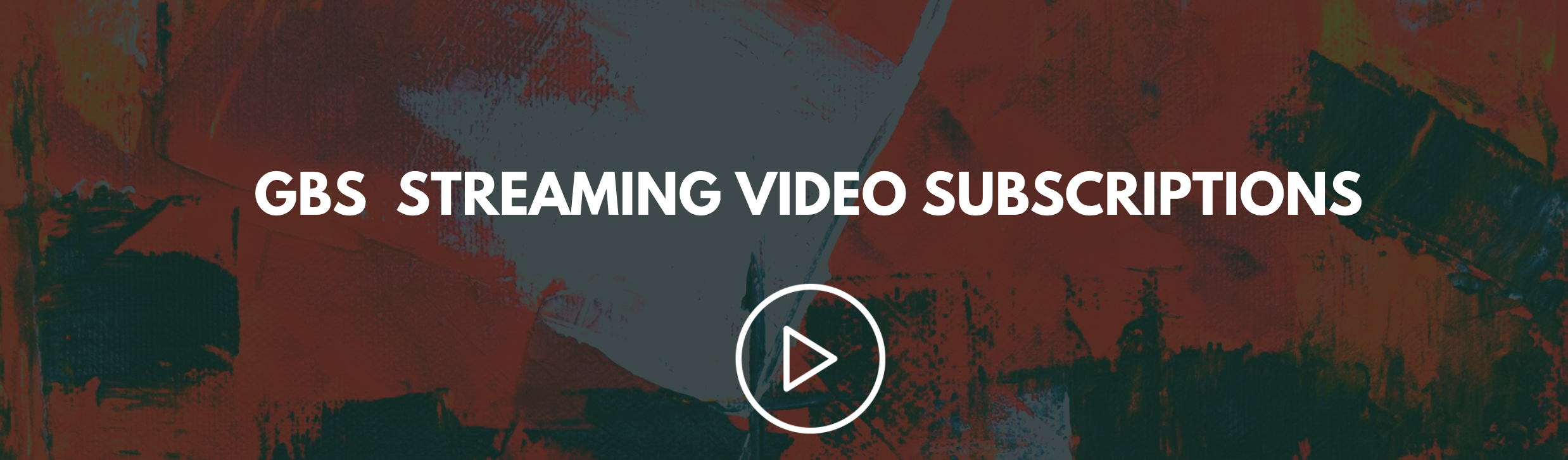 GBS Streaming Video Subscriptions