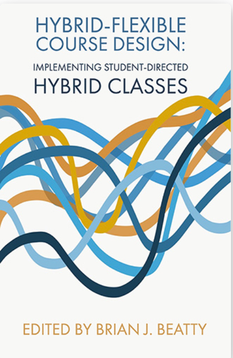 [Book Cover] Hybrid-Flexible Course Design:  Implementing Student-Directed Hybrid Classes