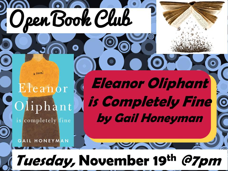 Open Book Club November 19 Eleanor Oliphant is Completely Fine Gail Honeyman