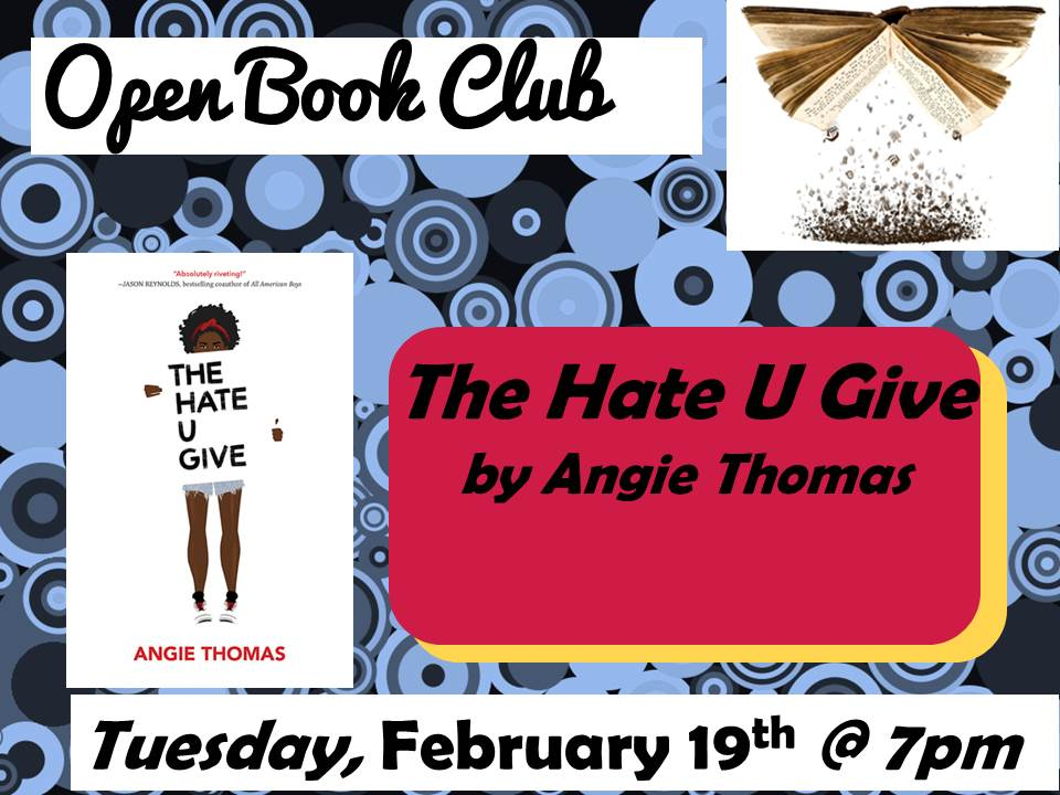 Open Book Club February 19 The Hate U Give Angie Thomas
