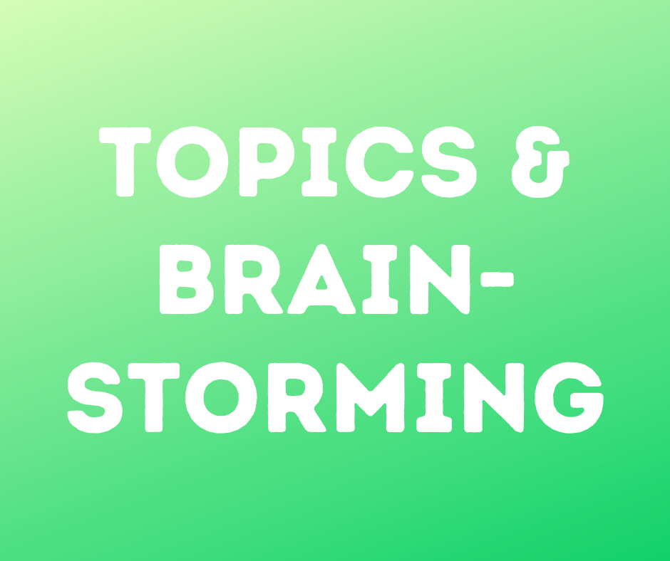 Topics & Brainstorming click here