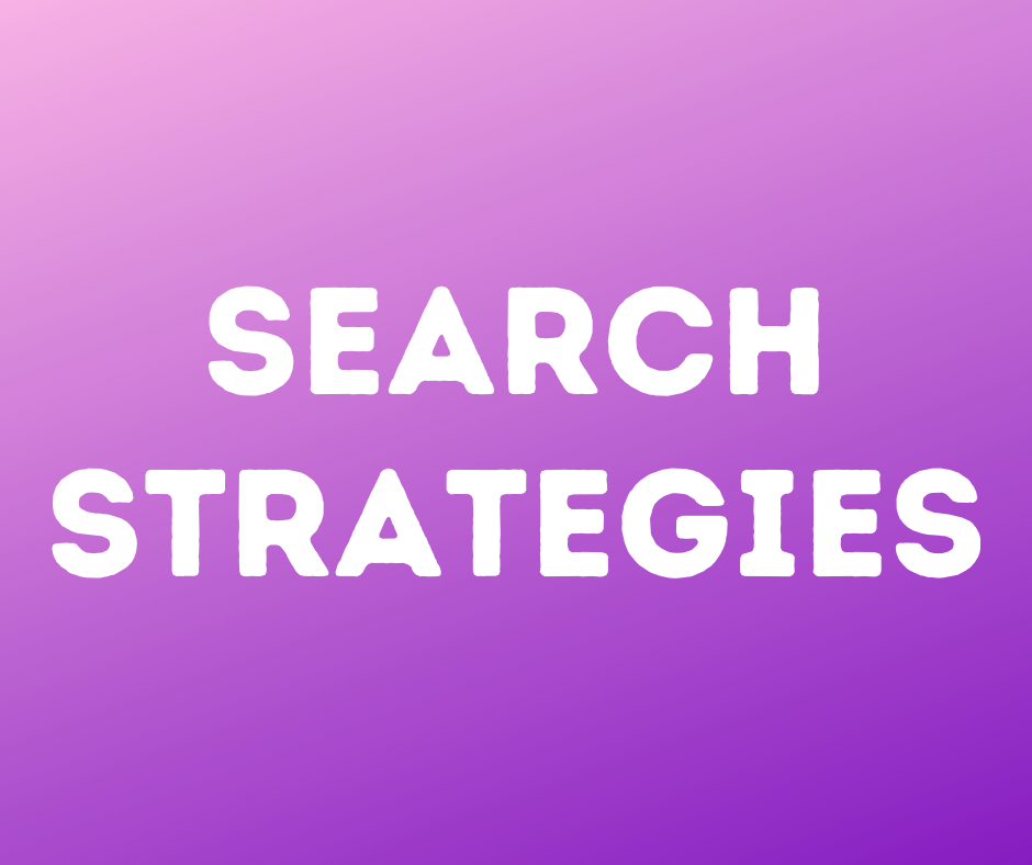Search Strategies click here