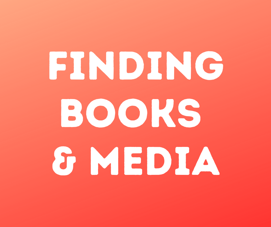 Finding books and media click here