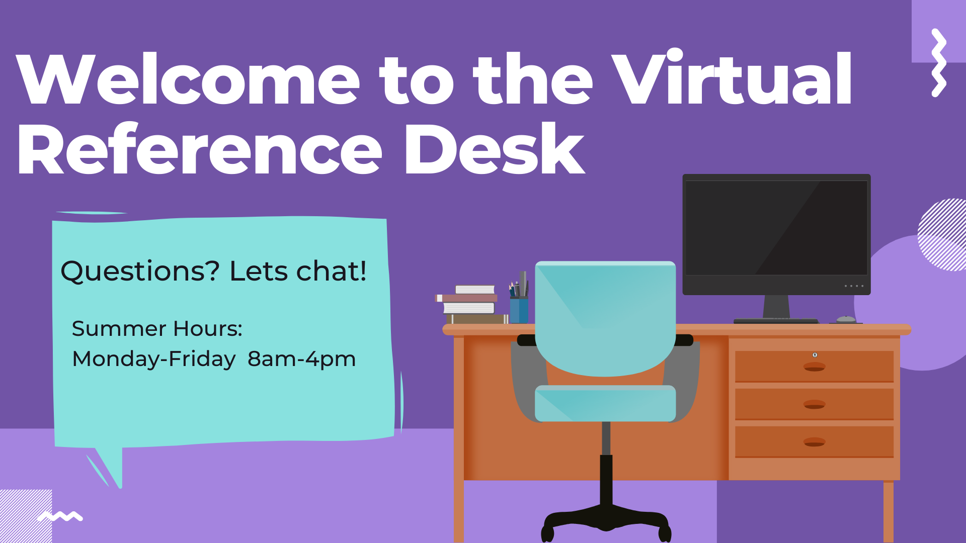 Welcome to the virtual reference desk. Click here for reference help. Hours 8am-8pm Monday through Friday