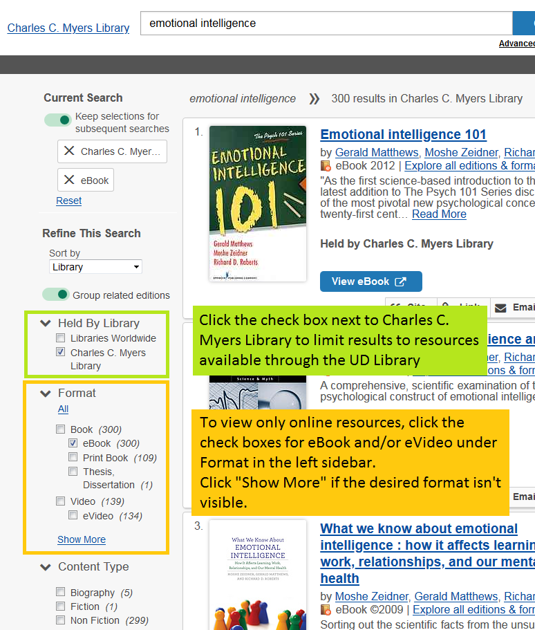 "Click the check box next to charles c. myers library to limit results to resources available through the UD Library. To view only online resources, click the check boxes for eBook and/or eVideo under Format in the left sidebar. Click ""show more"" if the desired format isn't visible."