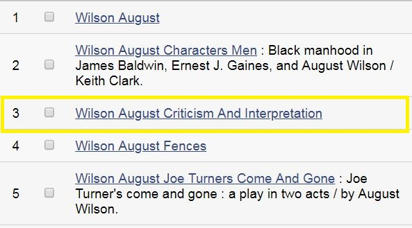 Screenshot of results for Subject search in Catalog for August Wilson. Click on the subject heading Criticism and Interpretation.