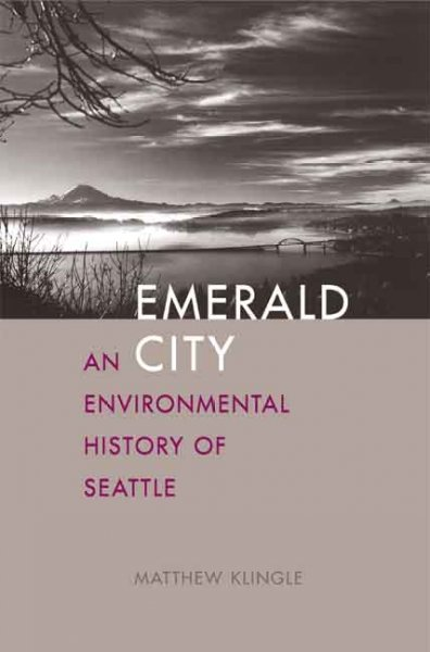 book jacket: Emerald City: An Environmental History of Seattle