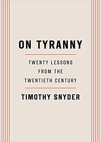 Book cover. On Tyranny by Timothy Snyder