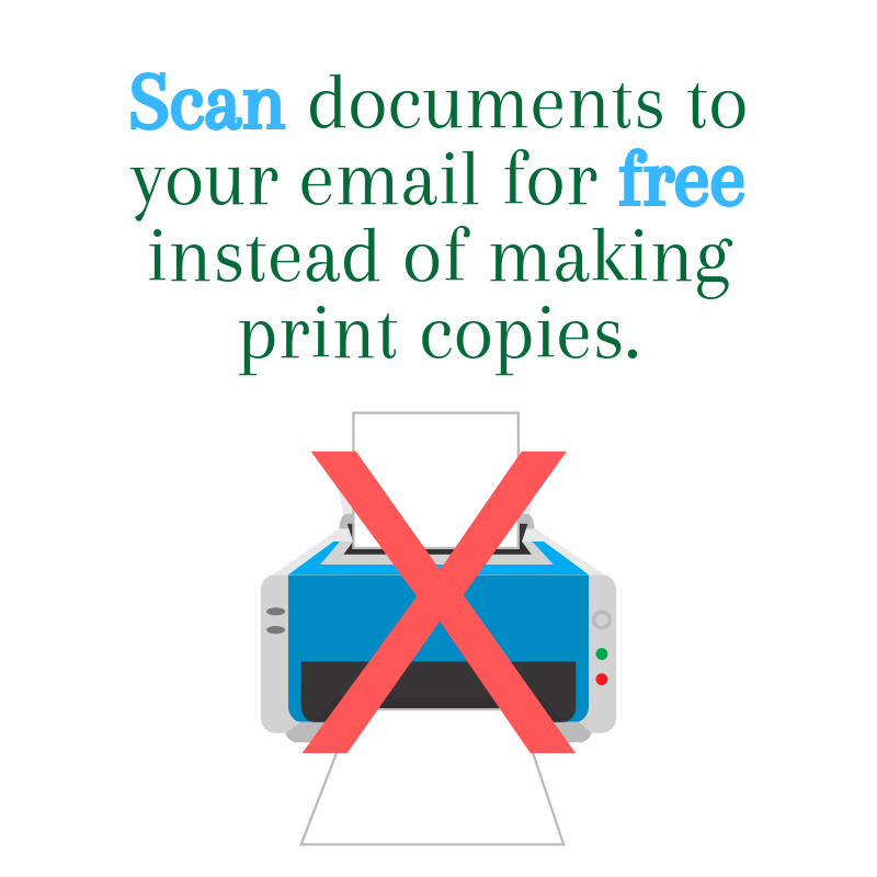 Scan documents to yourself for free instead of making copies.