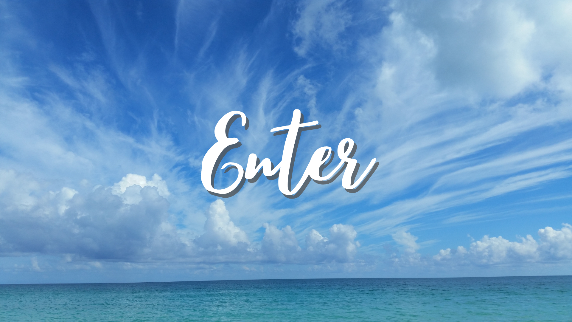 """Blue sky over blue ocean, with the word """"Enter"""" in the middle."""