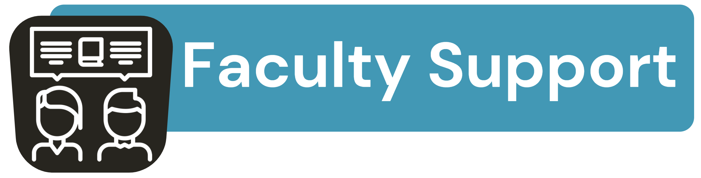 Icon of two people with talk bubbles; blue box with white font: Faculty Support.