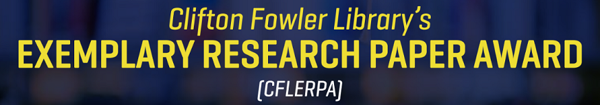 Clifton Fowler Library's Exemplary Research Paper Award - CFLERPA