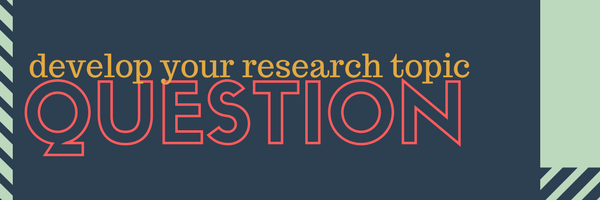 develop your research topic