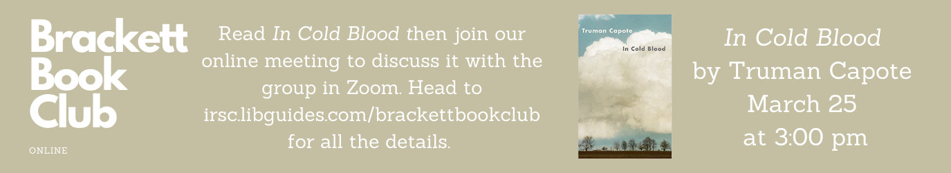 Brackett Book Club is reading In Cold Blood for our March 25 meeting.