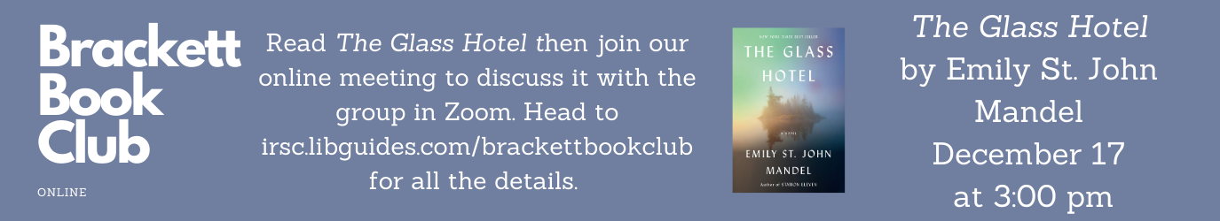 Brackett Book Club is reading The Glass Hotel for our December 17 meeting