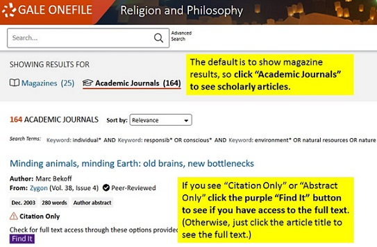 The default display of results is to show you magazine articles so click Academic Journals to see scholarly journal results, and click articles for full text or if you see a Find It button click it to see if you can access fulltext