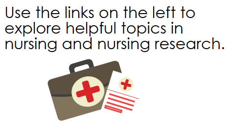 Use the links on the left to see topics in nursing and nursing research.