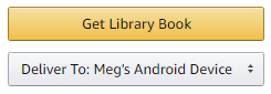 """Screenshot showing the button, """"Get library book"""" and the drop-down menu, """"Deliver to"""" with device options."""