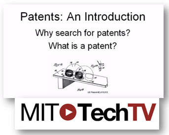Patents: An Introduction video from MIT Tech TV