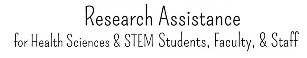 research assistance for health sciences & STEM students, faculty, & staff