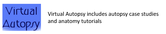 Virtual Autopsy includes autopsy case studies and anatomy tutorials
