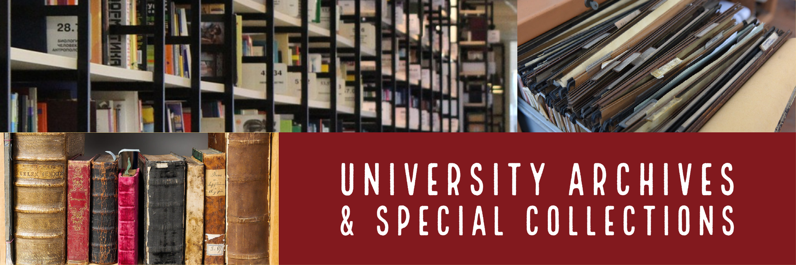 Banner with images of books and archives that says University Archives and Special Collections