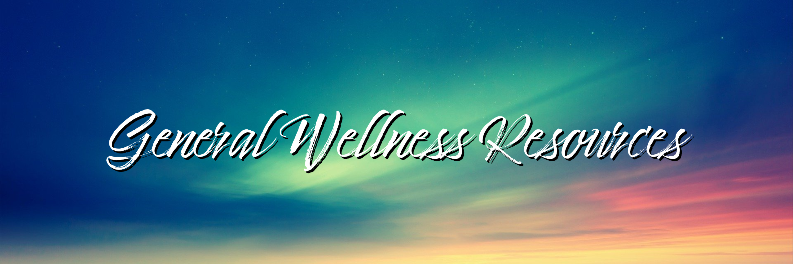 banner that says general wellness resources