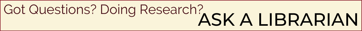 Got Questions? Doing Research? Ask a Librarian! link to chat