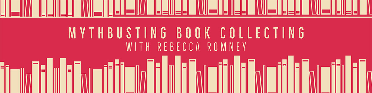 Mythbusting Book Collecting with Rebecca Romney