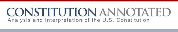Constitution Annotated Analysis and interpretation of the U.S. Constitution