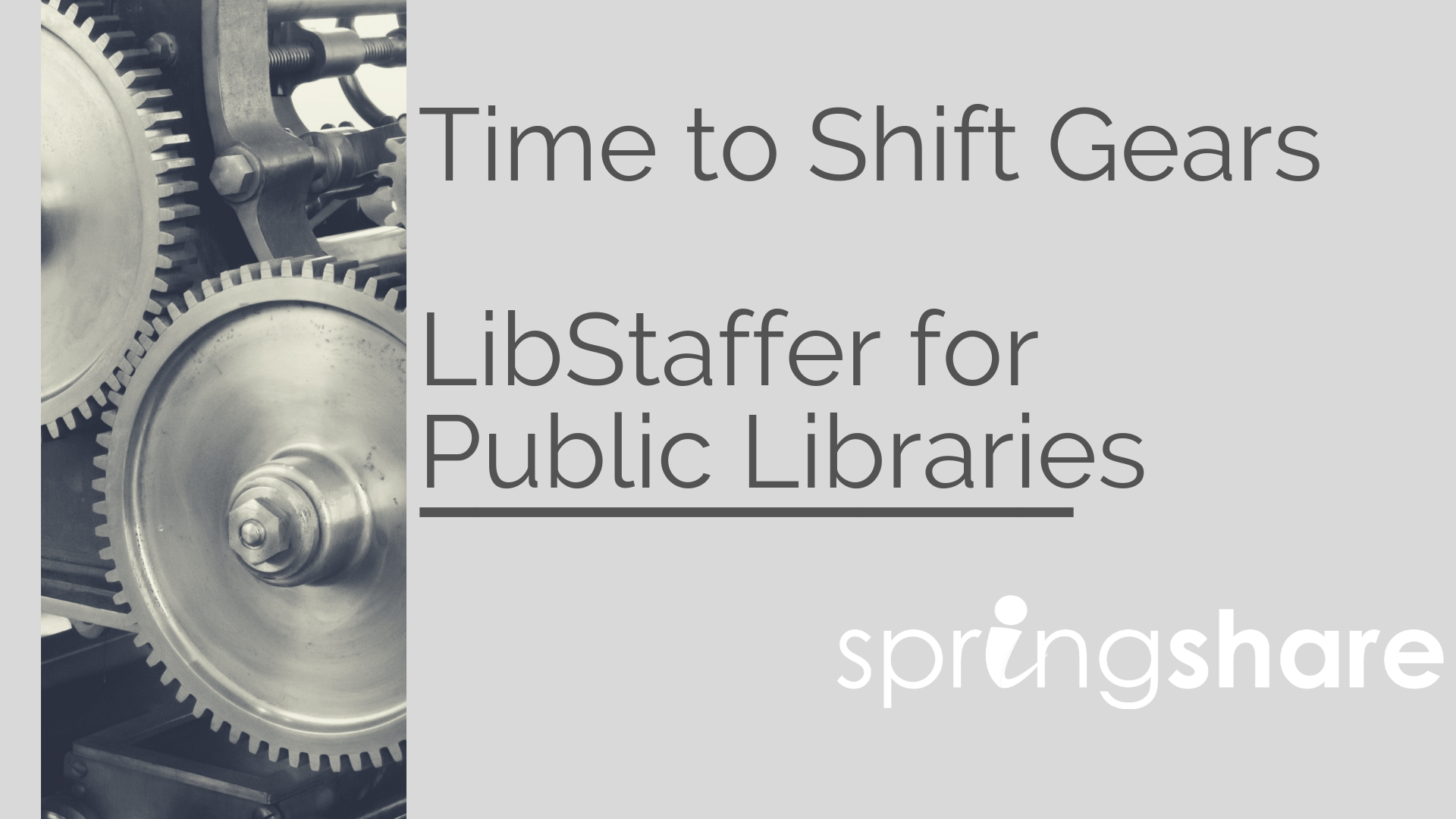 Time to Shift Gears: LibStaffer for Public Libraries