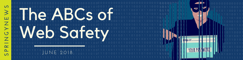SpringyNews: The ABCs of Web Safety June 2019
