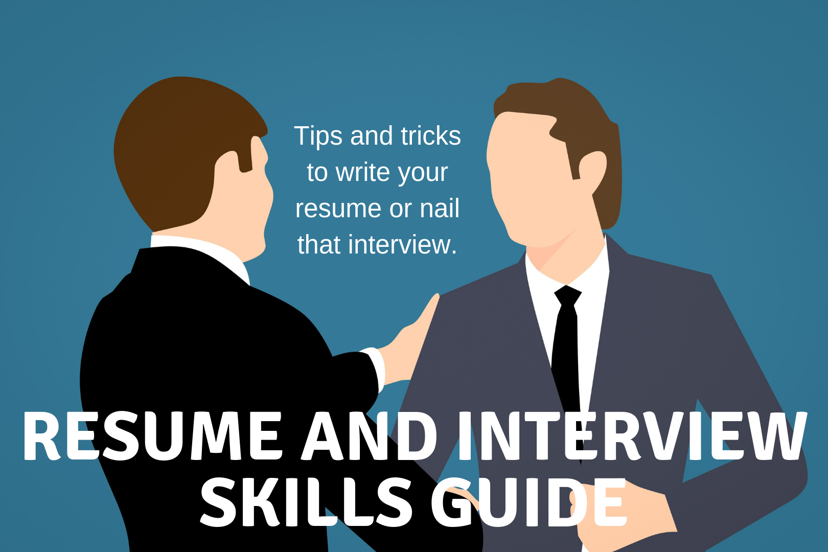 Resume and Interview Skills Guide