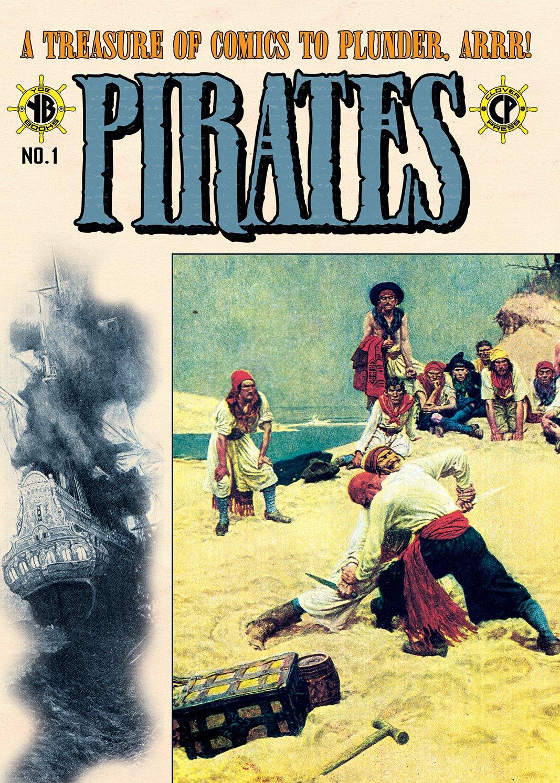 Pirates, A Treasure of Comics to Plunder, Arrr!