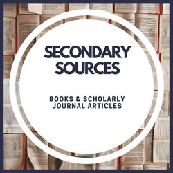 Secondary sources: books and scholarly journal articles.