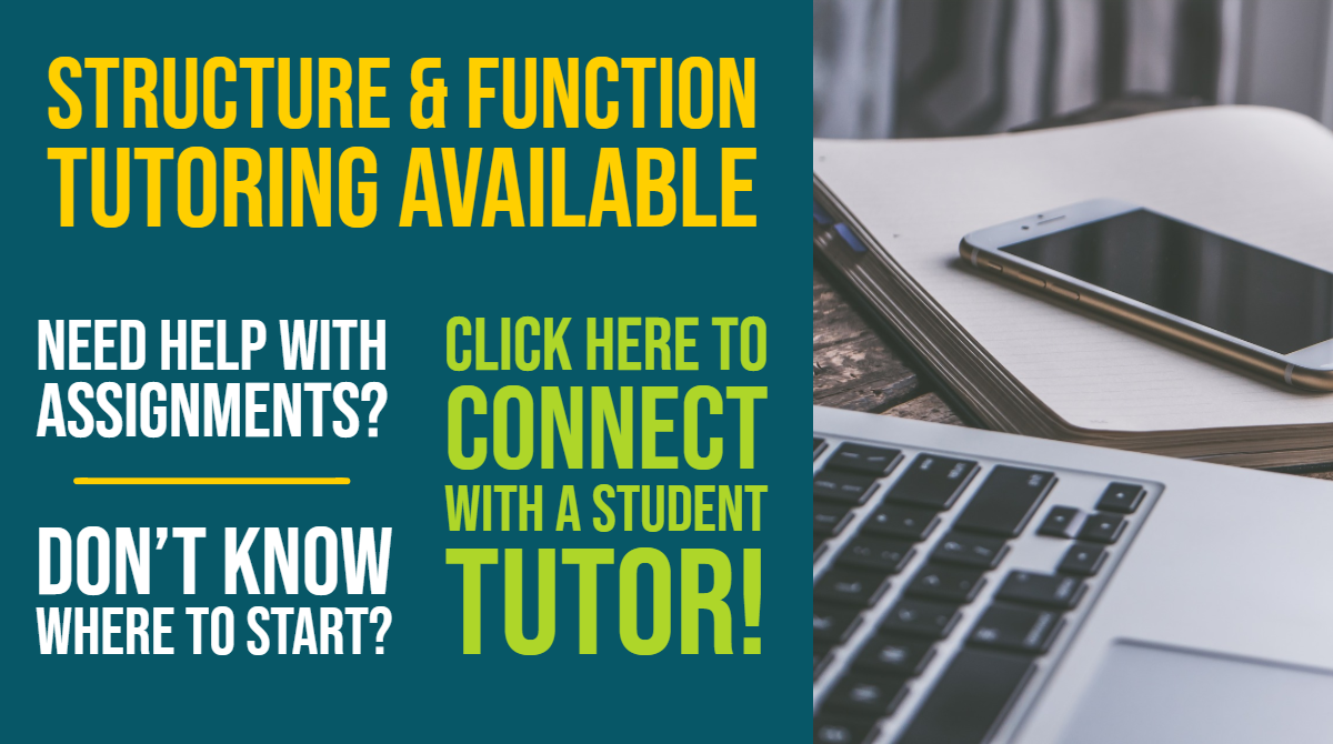 Structure & Function tutoring available, need help with assignments? Click here https://rasmussen.libanswers.com/faq/32816