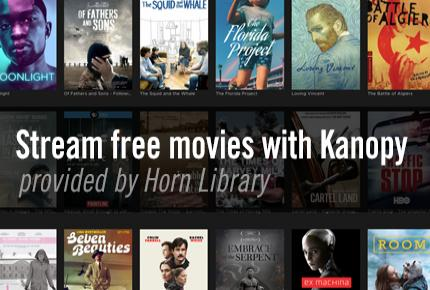 Stream Free Movies with Kanopy available through Horn Library