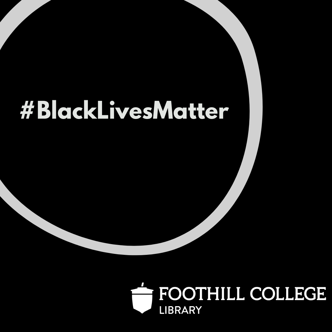 Black Lives Matter in a white circle with Foothill Library logo