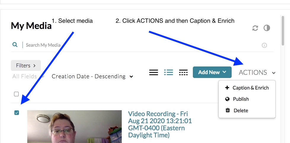 MyMedia page showing how to select media, then click Actions, and then Caption & Enrich