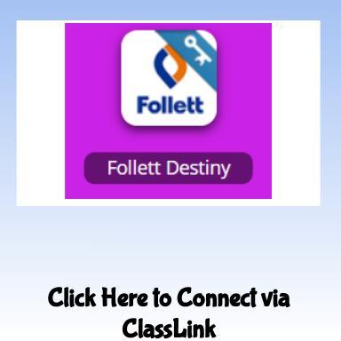 Follett Destiny Via ClassLink