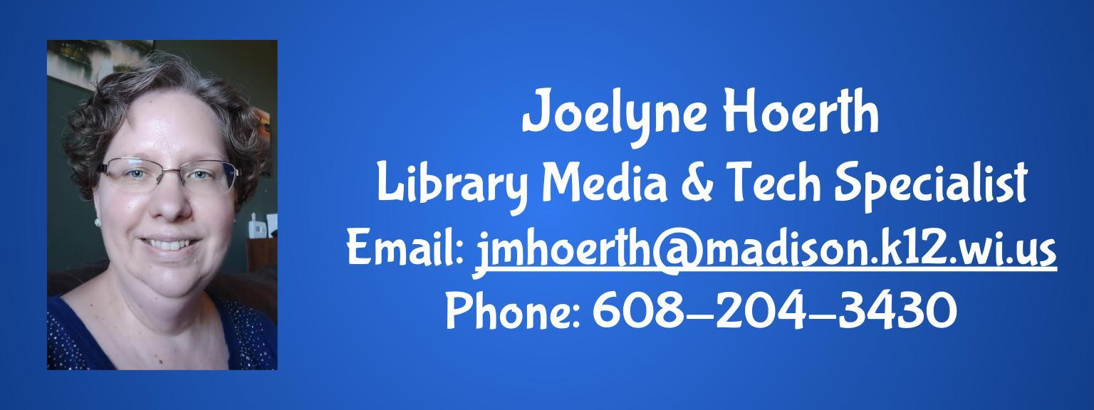 Joelyne Hoerth (LMTS) Email: jmhoerth@madison.k12.wi.us