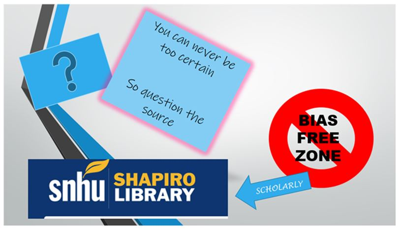 """Shapes. """"You can never be too certain, so question the source."""" Bias free zone. Shapiro Library logo."""