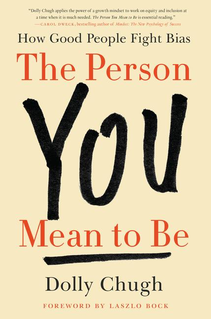 """Cover of the book """"The Person You Mean to Be: How Good People Fight Bias."""""""