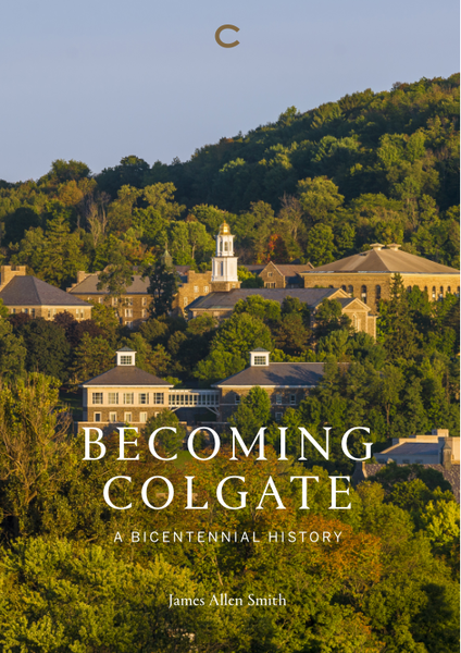 Becoming Colgate: a bicentennial history