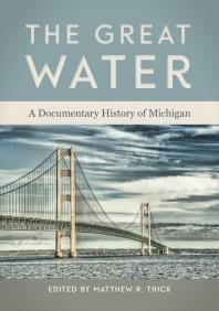 Book cover The great water: A documentary history of michigan
