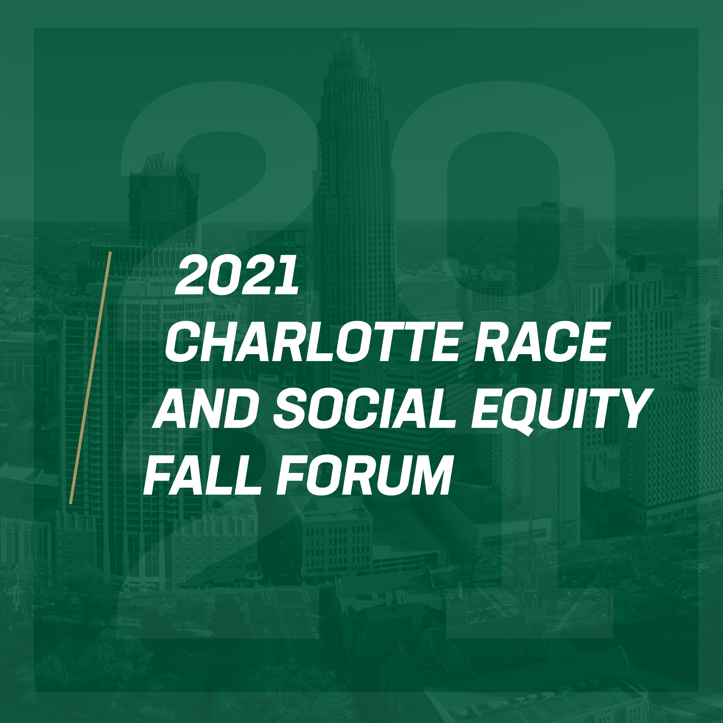 2021 Charlotte Race and Social Equity Fall Forum